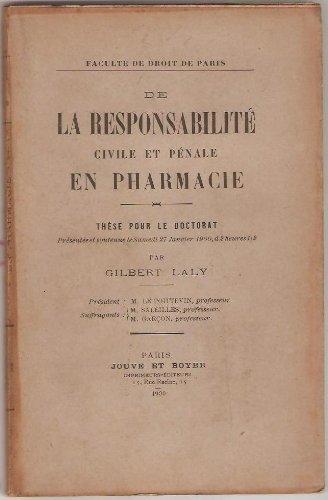 De la responsabilité civile et pénale en pharmacie. par Laly Gilbert