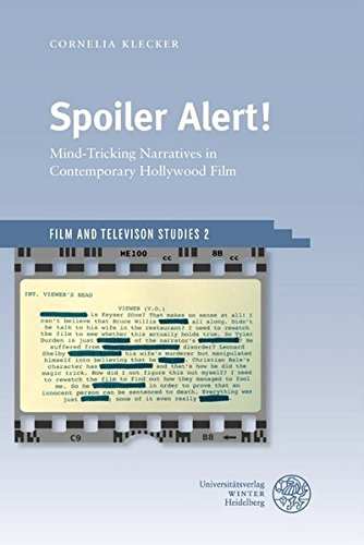 Spoiler Alert!: Mind-Tricking Narratives in Contemporary Hollywood Film (Film and Television Studies, Band 2)