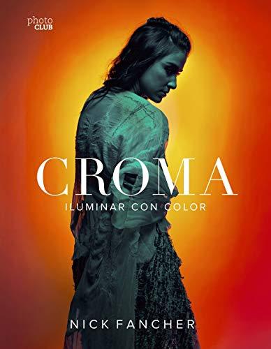 Croma. Iluminar con color (Photoclub) por Nick Fancher