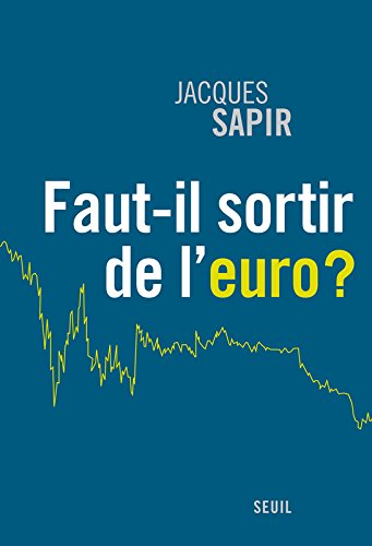 Faut-il sortir de l'euro ?