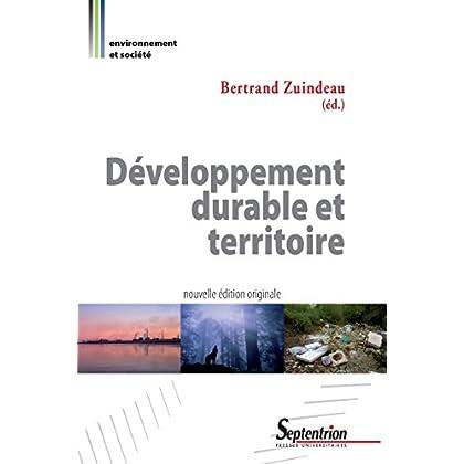 Développement durable et territoire: Nouvelle édition originale (Environnement et société t. 1226)