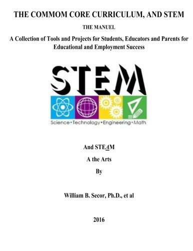the-common-core-curriculum-and-stem-a-collection-of-tools-and-projects-for-students-educators-and-pa