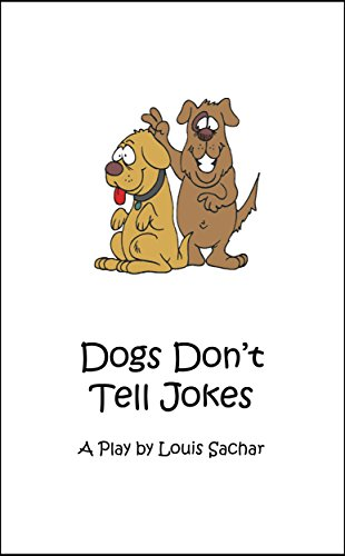 Dogs Don't Tell Jokes: A Play by Louis Sachar (English Edition) -