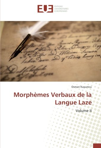 Morphemes Verbaux de la Langue Laze: Volume II par Osman Kuyumcu