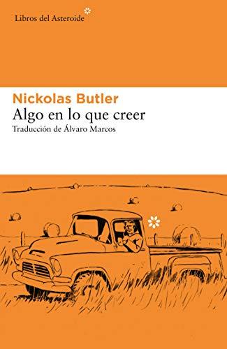 Algo en lo que creer (Libros del Asteroide nº 231) (Spanish Edition)