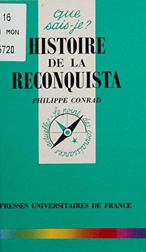 Histoire de la reconquista (Que sais-je ? t. 3287) par Philippe Conrad