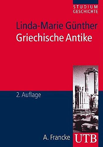 Griechische Antike (Studium Geschichte, Band 3121)