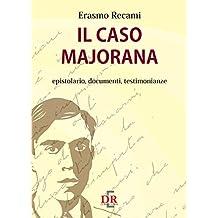 Il caso Majorana: Epistolario, documenti, testimonianze (Arcobaleno)