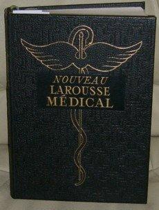Nouveau Larousse mdical illustr : . dition entirement refondue du Larousse mdical illustr publi sous la direction du Dr Galtier-Boissire
