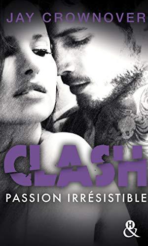 Clash : Passion irrésistible (T4): Après la série New Adult Marked Men et BAD