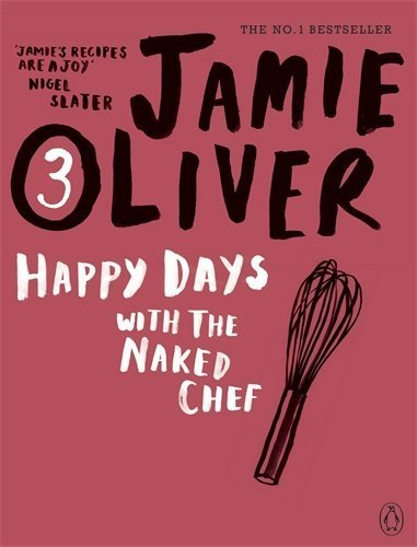 Happy Days with the Naked Chef by Jamie Oliver (2010-01-28)
