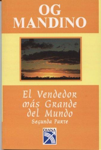 El Vendedor Mas Grande Del Mundo, Segunda Parte (Spanish Edition) by Og Mandino (1988-08-02)