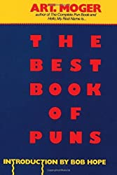 The Best Book of Puns by Art Moger (1998-08-25)