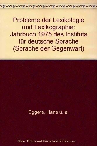 Probleme der Lexikologie und Lexikografie. Jahrbuch 1975 des Instituts für deutsche Sprache