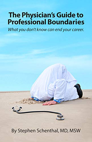 The Physician's Guide of Professional Boundaries: What you don't know can end your career. (English Edition)
