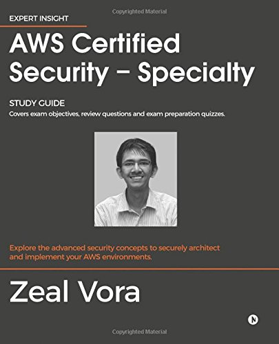 AWS Certified Security - Specialty: Study Guide: Covers exam objectives, review questions and exam preparation quizzes por Zeal Vora