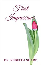 First Impressions (Passion and Perseverance Book 1)