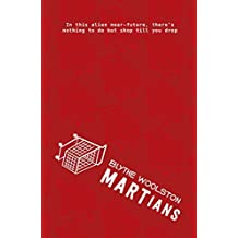 MARTians by Blythe Woolston (2016-01-01)