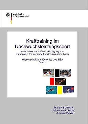 Krafttraining im Nachwuchsleistungssport unter besonderer Berücksichtigung von Diagnostik, Tranierbarkeit und Trainingsmethodik: Wissenschaftliche Expertise des BISp, Band II