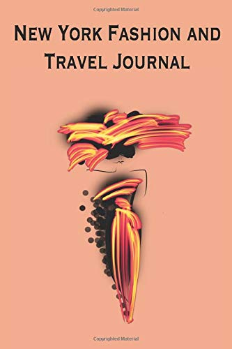 New York Fashion and Travel Journal: Stylishly illustrated notebook makes the perfect choice for your New York break and shopping and sightseeing ... blank, half lined for sketching and writing.