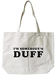 Womens Reusable Canvas Bag- Im Somebodys DUFF Natural Canvas Tote Bag