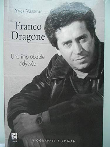 Franco Dragone, une improbable odyssée par Yves Vasseur