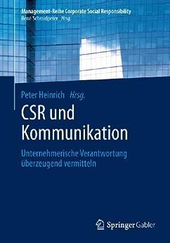 csr-und-kommunikation-unternehmerische-verantwortung-berzeugend-vermitteln-management-reihe-corporate-social-responsibility