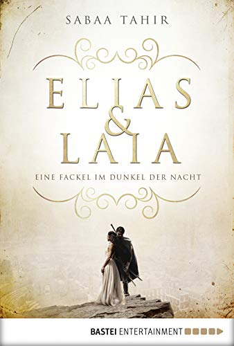 Elias & Laia - Eine Fackel im Dunkel der Nacht: Band 2 von [Tahir, Sabaa]