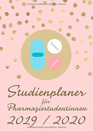 Studienplaner für Pharmaziestudentinnen September 2019 bis Dezember 2020: Uni-Kalender und Semesterplaner für Pharmazie-Studentinnen, Tabletten. A4, ... Zur Organisation von Studium und Freizeit.