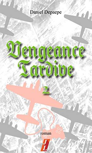 Couverture du livre Vengeance tardive (part 2)