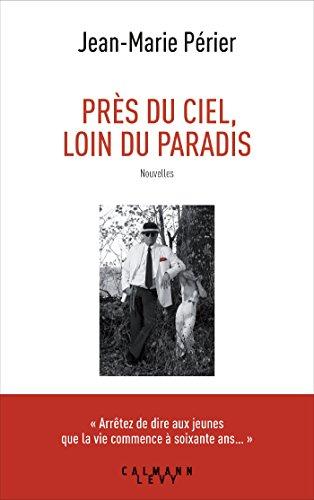 Près du ciel, loin du paradis (Littérature Française)