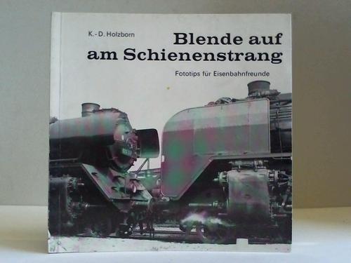 Blende auf am Schienenstrang. Fototips fr Eisenbahnfreunde
