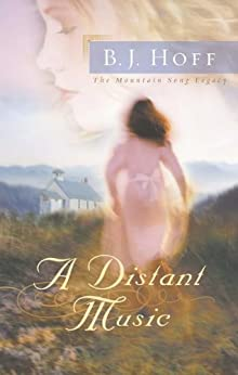 A Distant Music (The Mountain Song Legacy Book 1) by [Hoff, BJ]