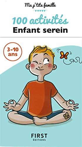 La Boîte 100 activités pour un enfant serein - 3 à 10 ans