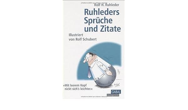 Ruhleders Sprüche und Zitate: Amazon.de: Rolf H Ruhleder: Bücher
