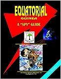 Equatorial Guinea: A Spy Guide (World Spy Guide Library)
