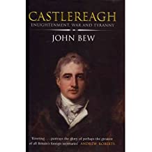 [(Castlereagh)] [by: John Bew]