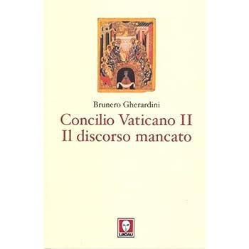 Concilio Ecumenico Vaticano Ii. Il Discorso Mancato