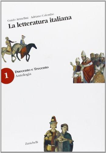 La letteratura italiana. Antologia. Con guida A. Per le Scuole superiori vol. 1-2
