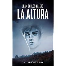 La Altura: Primera novela de la Saga Martín Vera