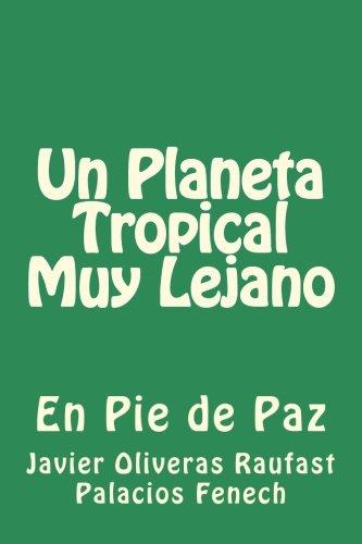 Un Planeta Tropical Muy Lejano: En Pie de Paz