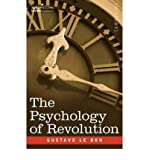 By Le Bon, Gustave ( Author ) [ The Psychology of Revolution ] Oct - 2006 { Paperback }
