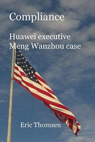 Compliance Huawei executive Meng Wanzhou case