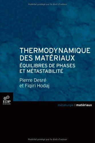 Thermodynamique des matériaux : équilibres de phases et métastabilité par Fiqiri Hodaj, Pierre Desré