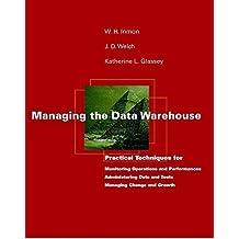 Managing the Data Warehouse 1st edition by Inmon, W. H., Welch, J. D., Glassey, Katherine L. (1996) Taschenbuch