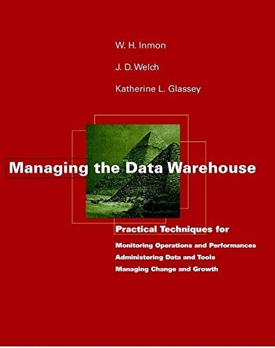 Managing the Data Warehouse 1st edition by Inmon, W. H., Welch, J. D., Glassey, Katherine L. (1996) Paperback