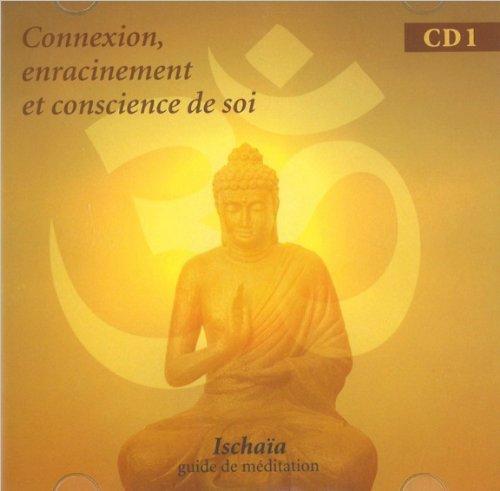 Connexion, enracinement et conscience de soi - Livre audio par Ischaïa