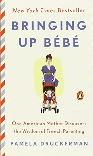 bringing-up-bebe-one-american-mother-discovers-the-wisdom-of-french-parenting