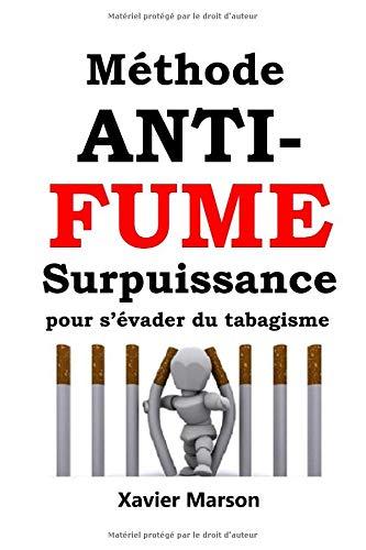 Méthode ANTI-FUME: Surpuissance pour s'évader du tabagisme par Xavier Marson