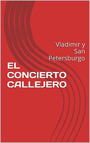 EL CONCIERTO CALLEJERO: Vladimir y San Petersburgo eBook: Alberto ...